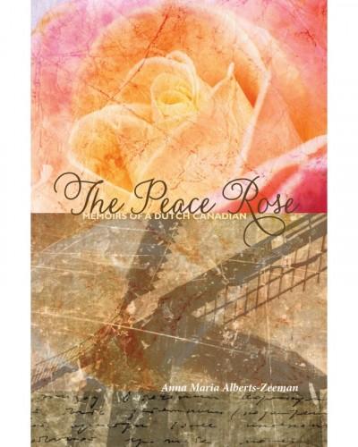 Peace Rose, The: Memoirs of...